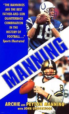 Manning By Manning, Archie/ Manning, Peyton/ Underwood, John